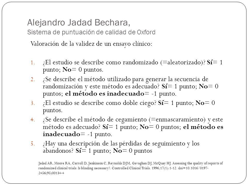 Alejandro Jadad Bechara, Sistema de puntuación de calidad de Oxford Valoración de la validez de un ensayo clínico: 1. ¿El estudio se describe como ran
