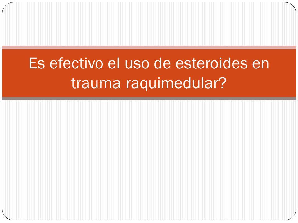 Estrategia de búsqueda P: spinal trauma OR spinal cord injury I: esteroids OR methylprednisolone C O: desenlace neurológico OR mortalidad T: meta análisis AND guías de práctica clínica