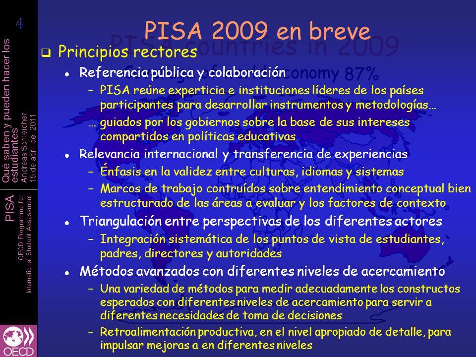 PISA OECD Programme for International Student Assessment Qué saben y pueden hacer los estudiantes Andreas Schleicher 15 de abril de 2011 Mas allá de ir a la escuela