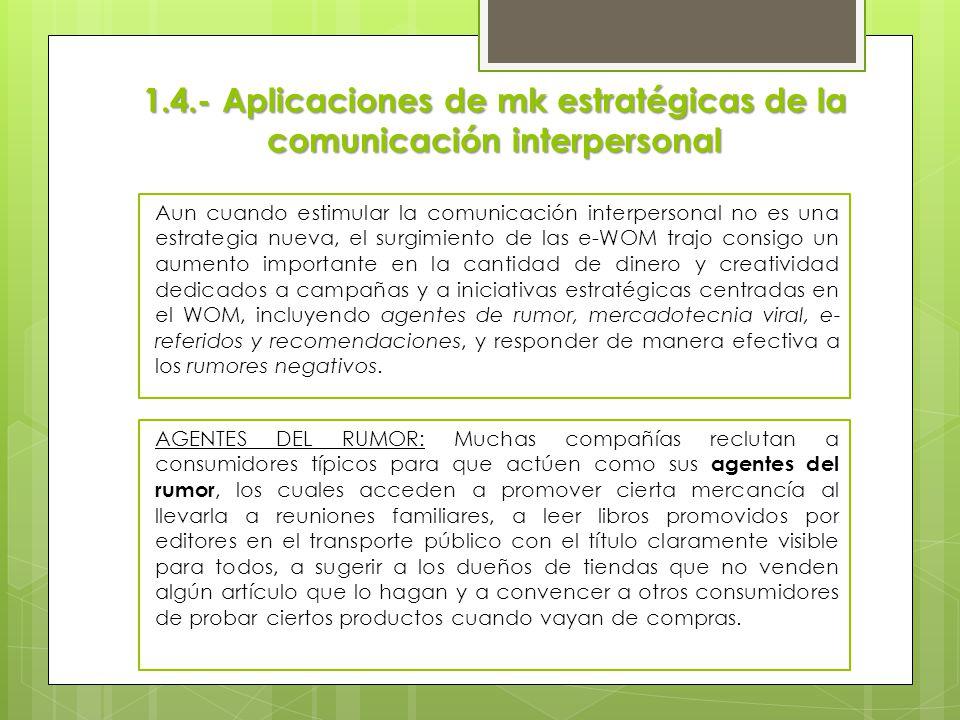 Aun cuando estimular la comunicación interpersonal no es una estrategia nueva, el surgimiento de las e-WOM trajo consigo un aumento importante en la c