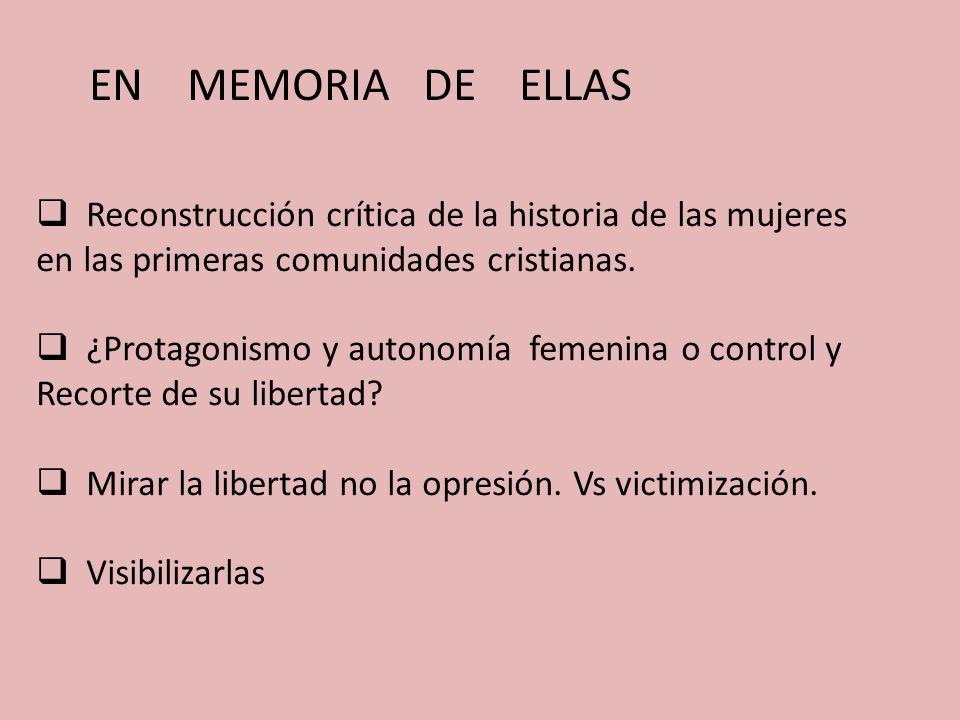 EN MEMORIA DE ELLAS Reconstrucción crítica de la historia de las mujeres en las primeras comunidades cristianas.