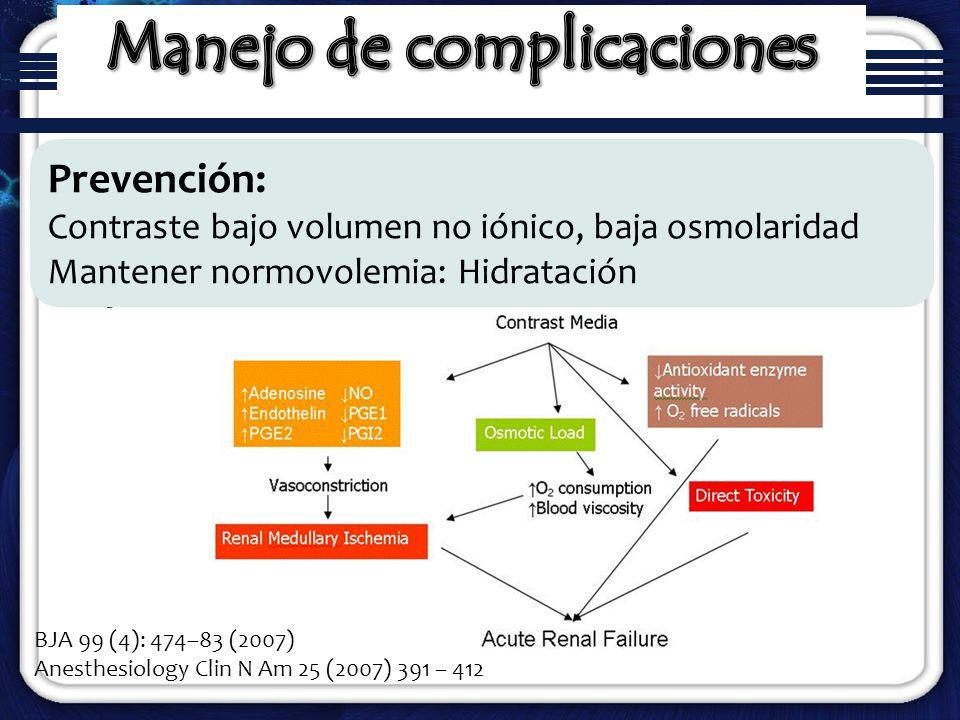 1-15% angiografía invasiva 50% disfunción renal previa Nefropatía por contraste Prevención: Contraste bajo volumen no iónico, baja osmolaridad Mantene
