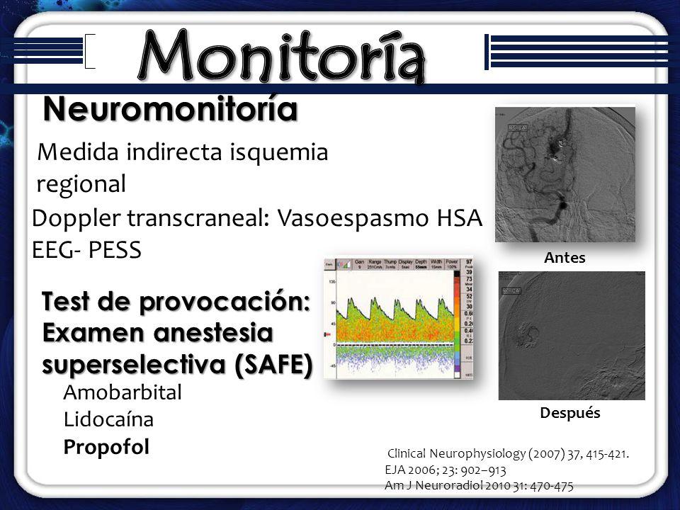 Neuromonitoría Clinical Neurophysiology (2007) 37, 415-421. EJA 2006; 23: 902–913 Am J Neuroradiol 2010 31: 470-475 Doppler transcraneal: Vasoespasmo