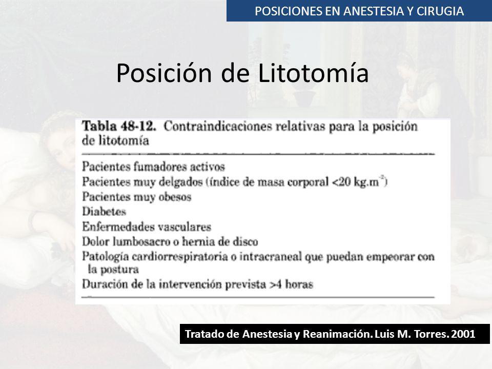 Tratado de Anestesia y Reanimación. Luis M. Torres. 2001 POSICIONES EN ANESTESIA Y CIRUGIA Posición de Litotomía