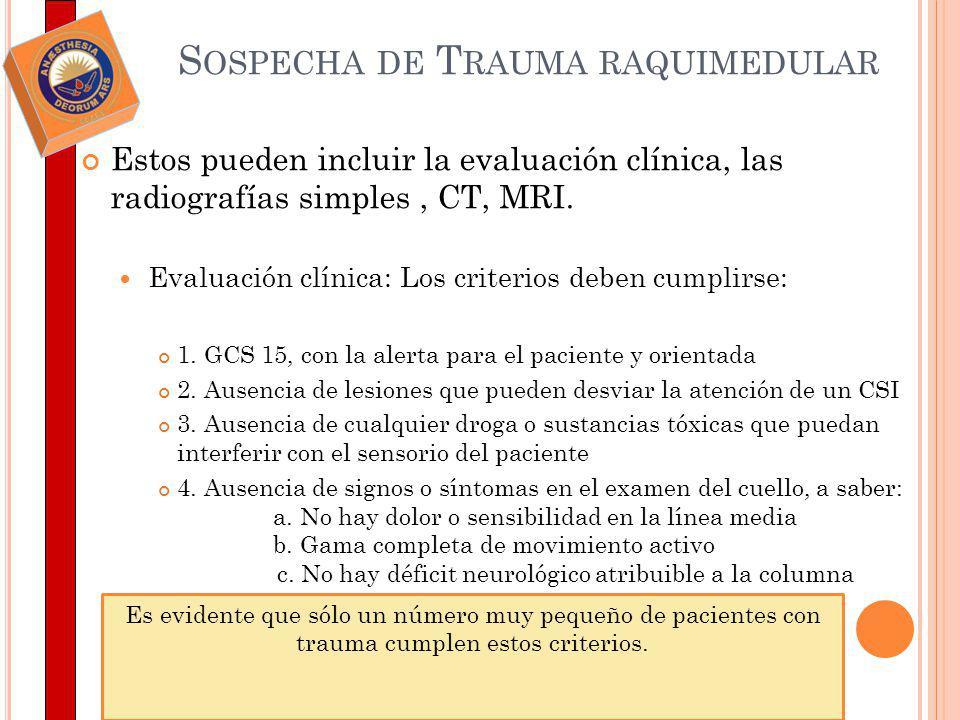 Estos pueden incluir la evaluación clínica, las radiografías simples, CT, MRI. Evaluación clínica: Los criterios deben cumplirse: 1. GCS 15, con la al