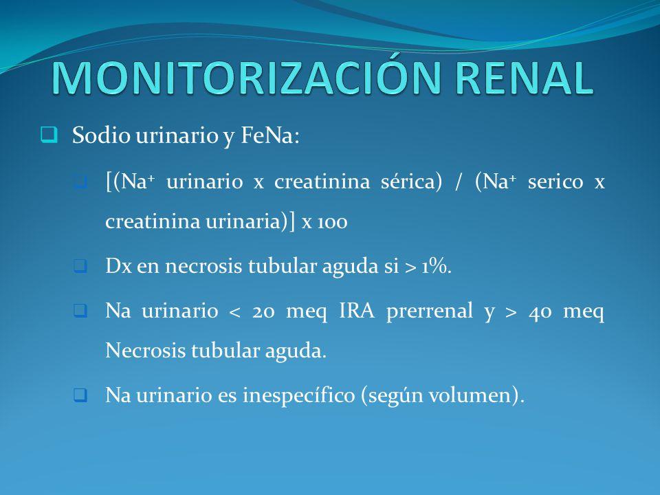 Sodio urinario y FeNa: [(Na + urinario x creatinina sérica) / (Na + serico x creatinina urinaria)] x 100 Dx en necrosis tubular aguda si > 1%.