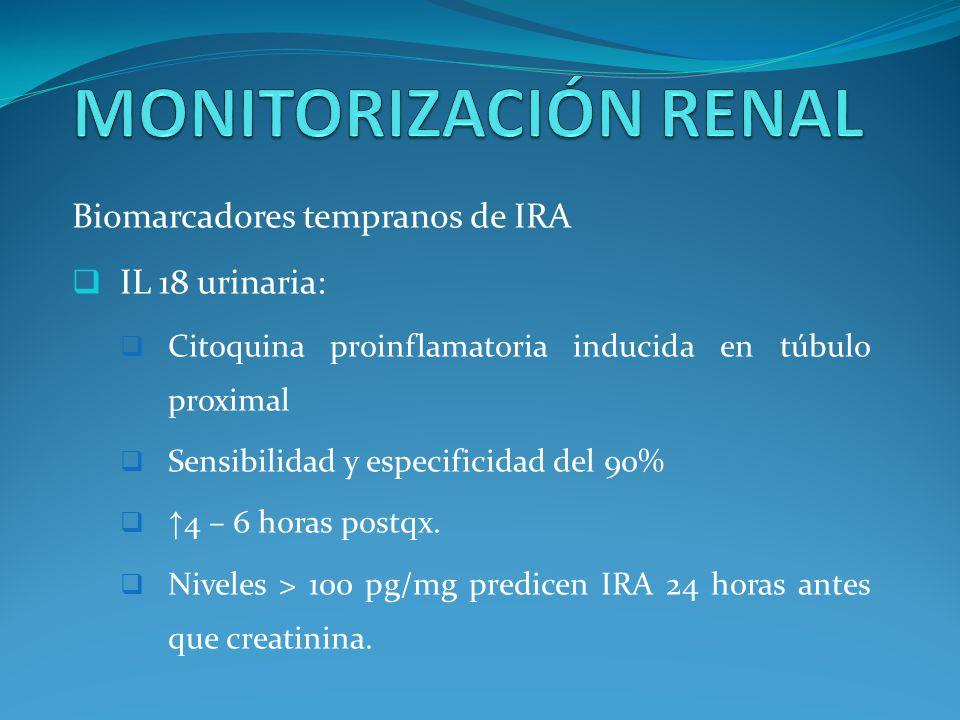 Biomarcadores tempranos de IRA IL 18 urinaria: Citoquina proinflamatoria inducida en túbulo proximal Sensibilidad y especificidad del 90% 4 – 6 horas postqx.