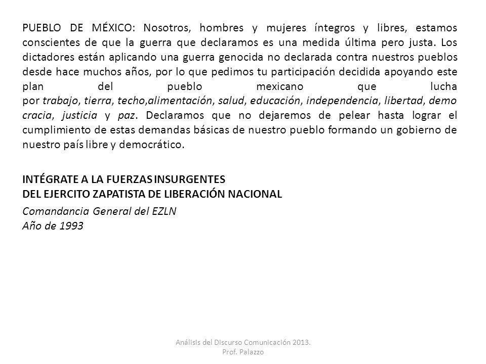 PUEBLO DE MÉXICO: Nosotros, hombres y mujeres íntegros y libres, estamos conscientes de que la guerra que declaramos es una medida última pero justa.