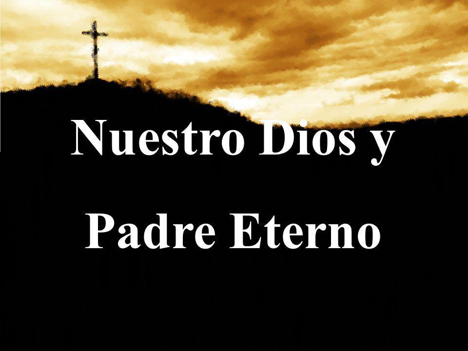 1.Nuestro Dios y Padre eterno a sus hijos cuida tierno; Con amor los guía siempre, en su seno los protege.