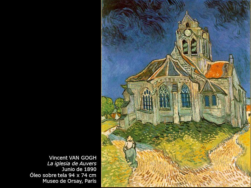 Vincent VAN GOGH La iglesia de Auvers Junio de 1890 Óleo sobre tela 94 x 74 cm Museo de Orsay, París