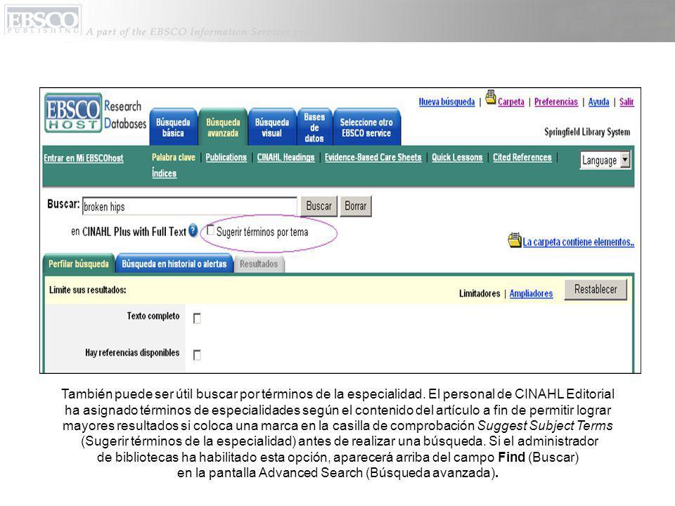 También puede ser útil buscar por términos de la especialidad. El personal de CINAHL Editorial ha asignado términos de especialidades según el conteni