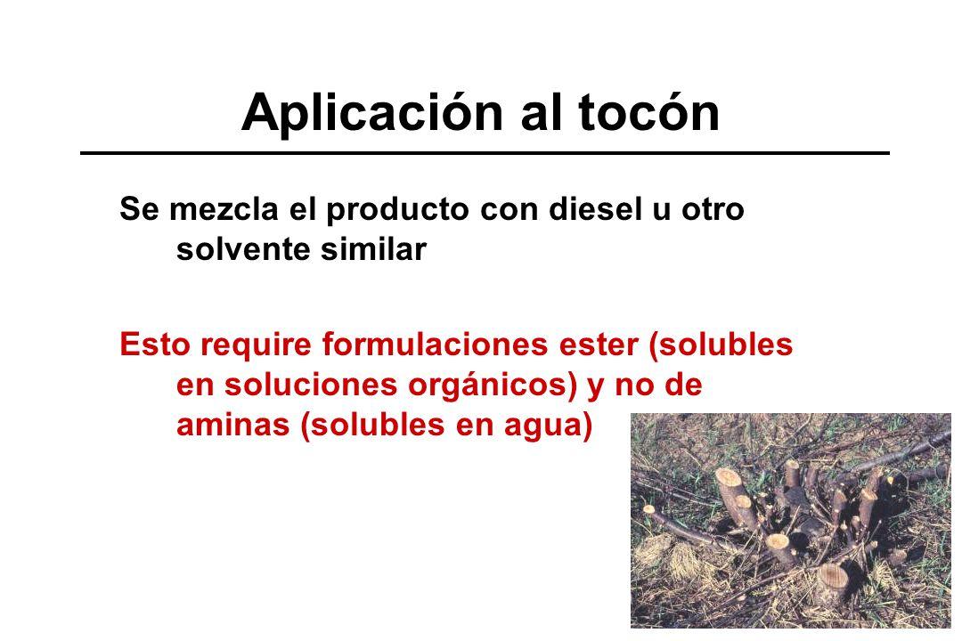 Aplicación al tocón Se mezcla el producto con diesel u otro solvente similar Esto require formulaciones ester (solubles en soluciones orgánicos) y no