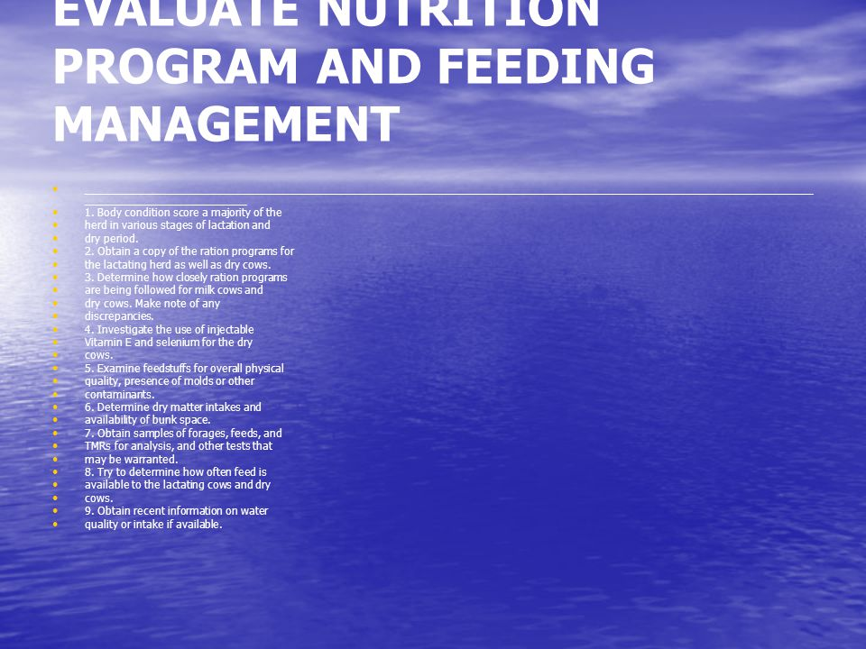 EVALUATE NUTRITION PROGRAM AND FEEDING MANAGEMENT ____________________________________________________________________________________________________