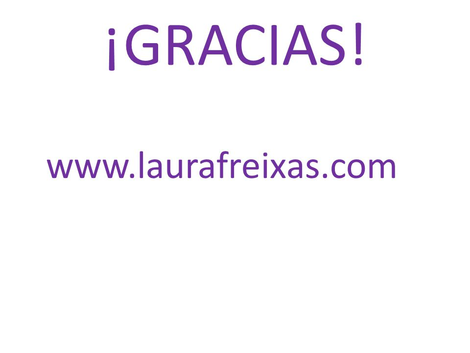 ¡GRACIAS! www.laurafreixas.com