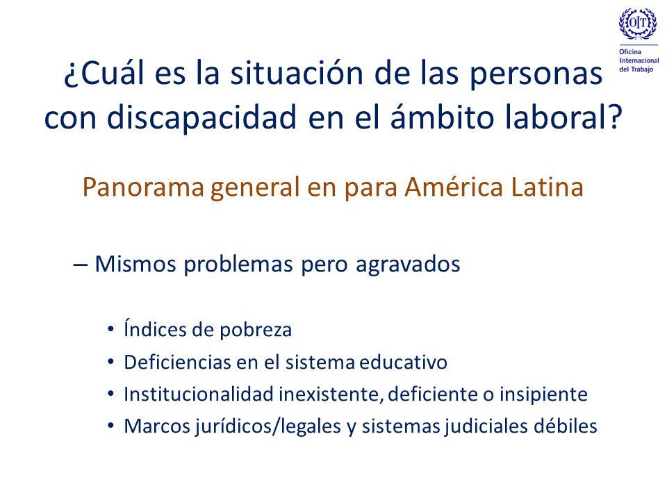 ¿Cuál es la situación de las personas con discapacidad en el ámbito laboral? Panorama general en para América Latina – Mismos problemas pero agravados