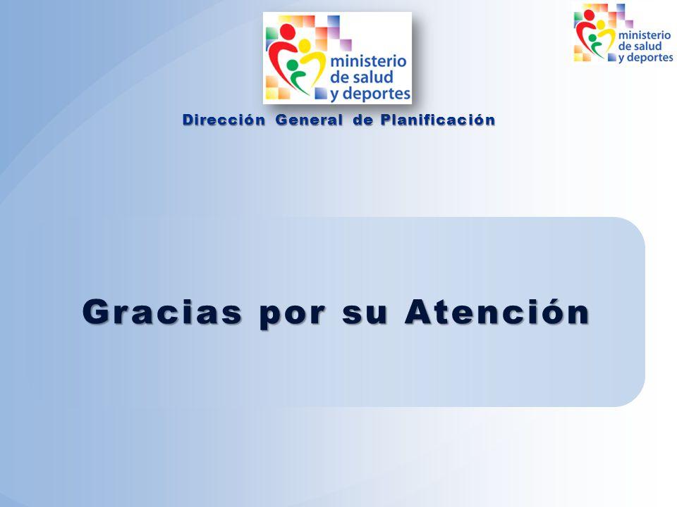 Dirección General de Planificación Gracias por su Atención