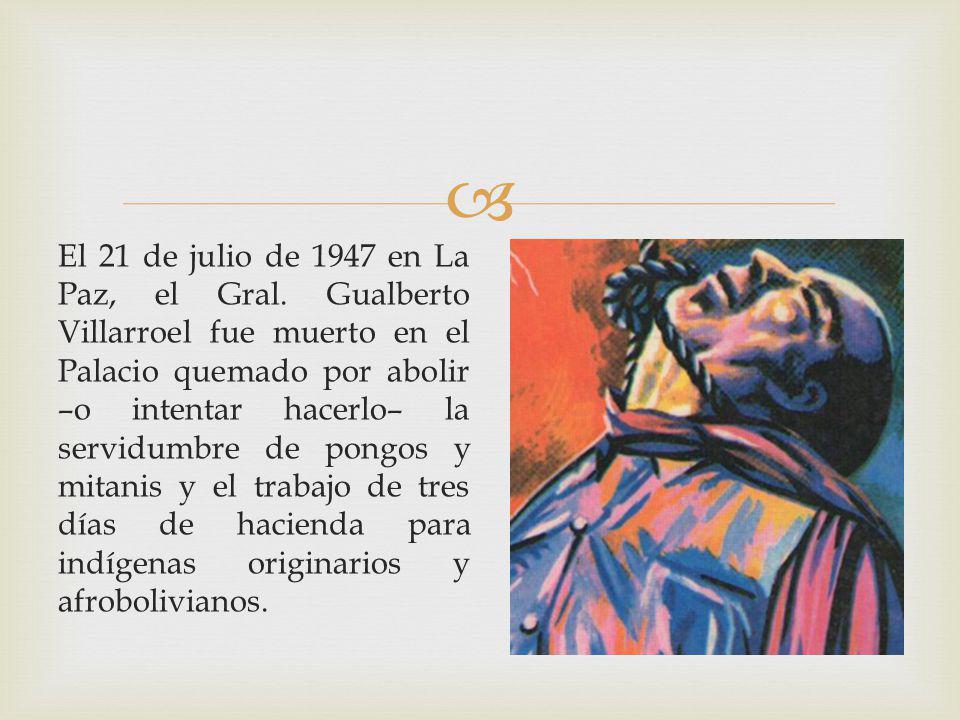 El 21 de julio de 1947 en La Paz, el Gral.