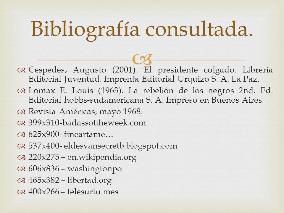 Cespedes, Augusto (2001).El presidente colgado. Librería Editorial Juventud.