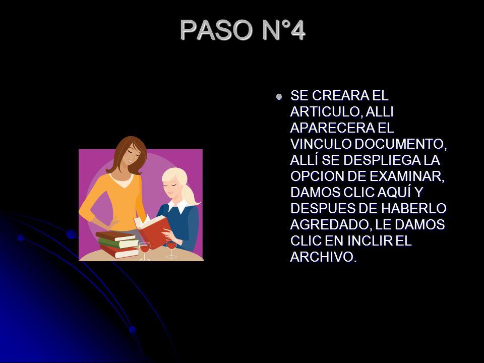 PASO N°4 SE CREARA EL ARTICULO, ALLI APARECERA EL VINCULO DOCUMENTO, ALLÍ SE DESPLIEGA LA OPCION DE EXAMINAR, DAMOS CLIC AQUÍ Y DESPUES DE HABERLO AGREDADO, LE DAMOS CLIC EN INCLIR EL ARCHIVO.