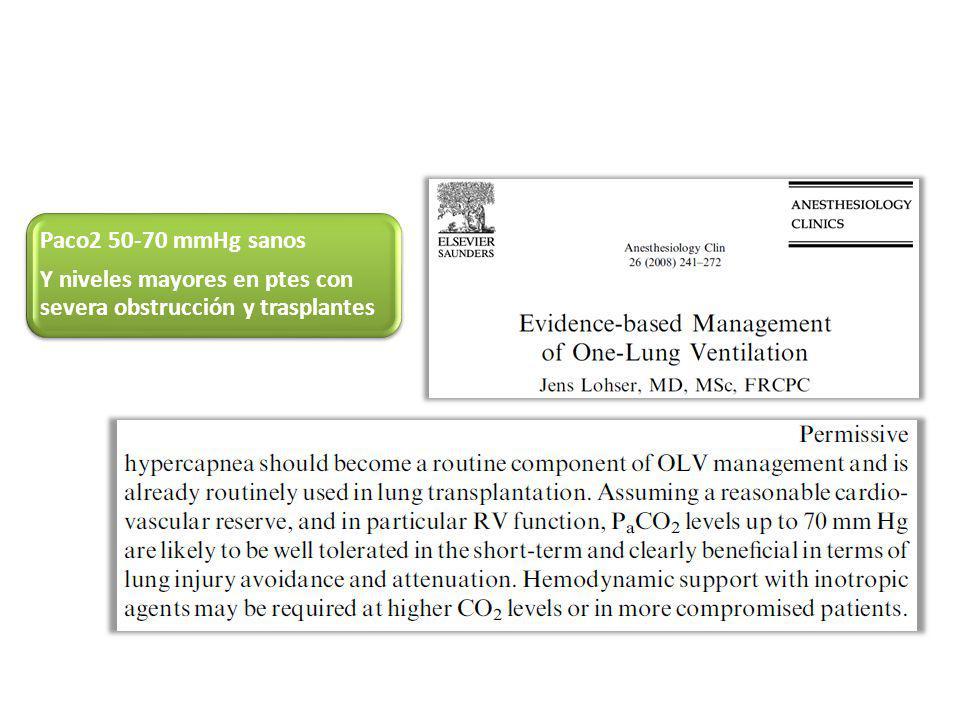 Paco2 50-70 mmHg sanos Y niveles mayores en ptes con severa obstrucción y trasplantes