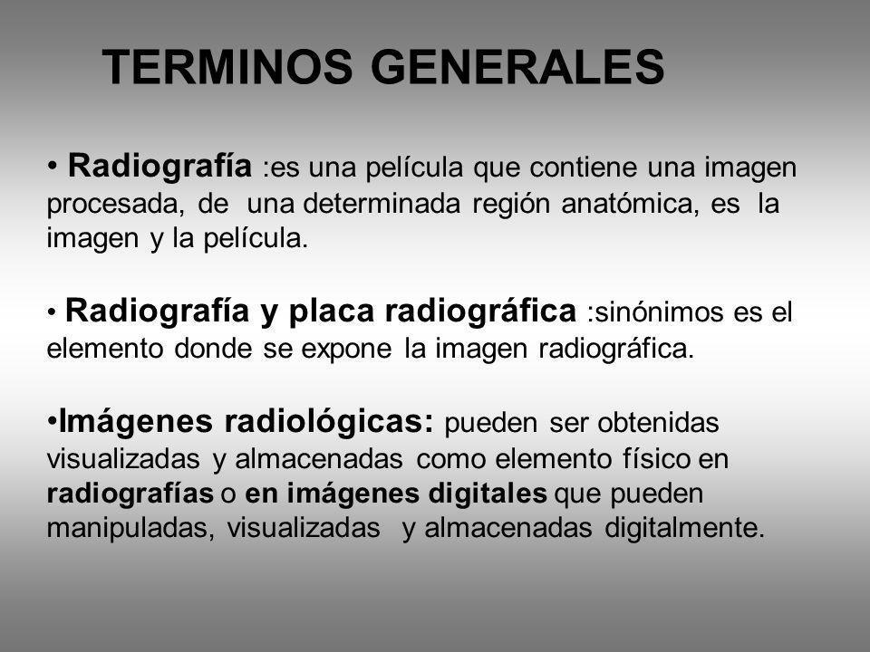 Radiografía :es una película que contiene una imagen procesada, de una determinada región anatómica, es la imagen y la película. Radiografía y placa r