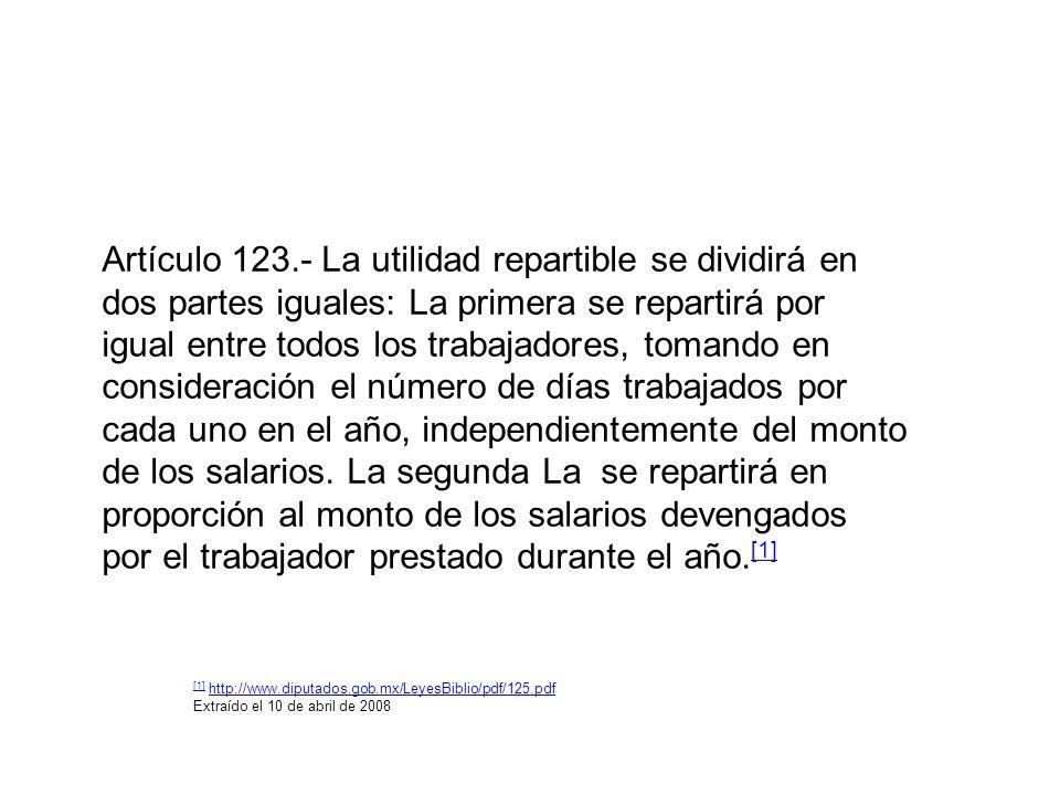 Artículo 123.- La utilidad repartible se dividirá en dos partes iguales: La primera se repartirá por igual entre todos los trabajadores, tomando en co