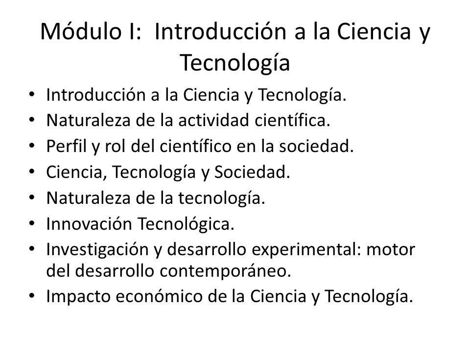 Módulo I: Introducción a la Ciencia y Tecnología Introducción a la Ciencia y Tecnología.