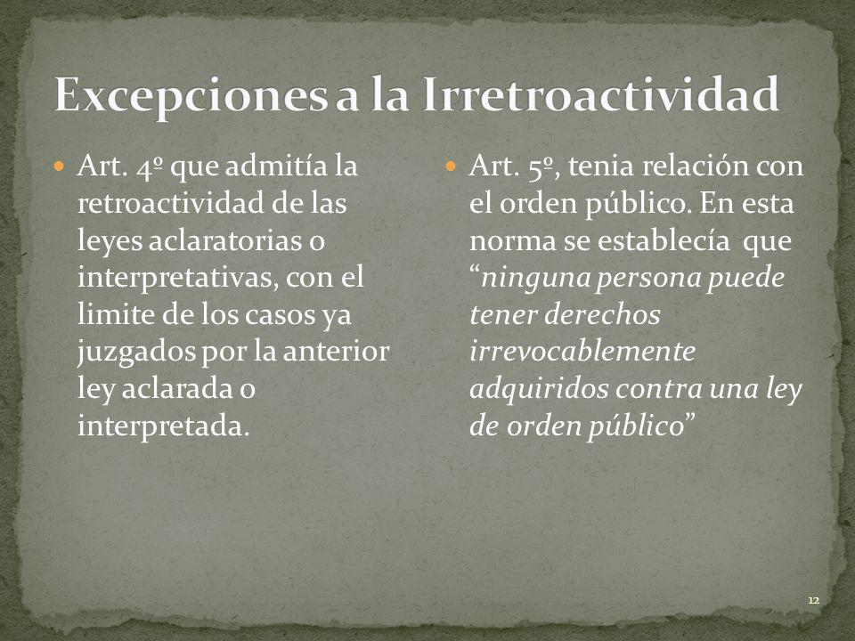 Art. 4º que admitía la retroactividad de las leyes aclaratorias o interpretativas, con el limite de los casos ya juzgados por la anterior ley aclarada