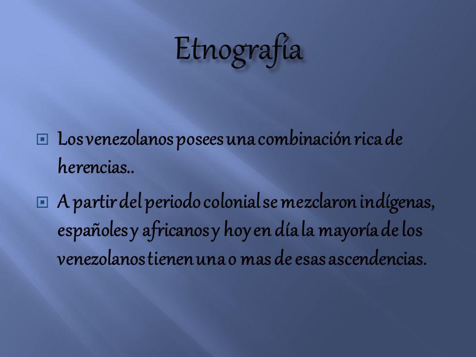 Los venezolanos posees una combinación rica de herencias.. A partir del periodo colonial se mezclaron indígenas, españoles y africanos y hoy en día la