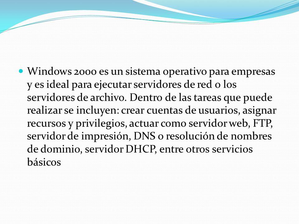 Windows 2000 es un sistema operativo para empresas y es ideal para ejecutar servidores de red o los servidores de archivo. Dentro de las tareas que pu