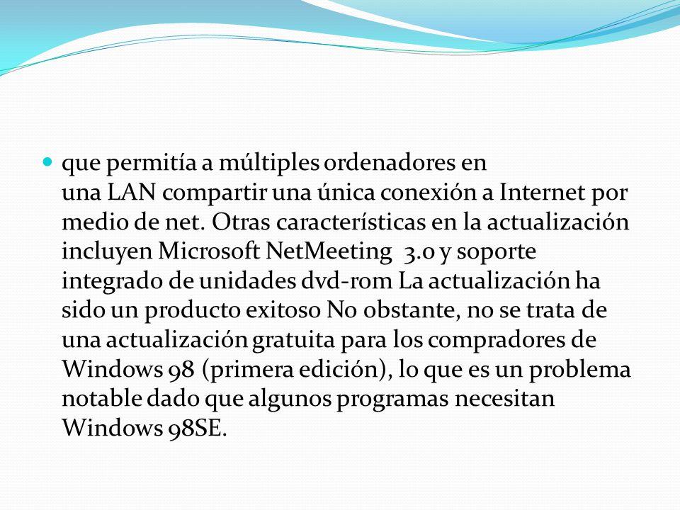 que permitía a múltiples ordenadores en una LAN compartir una única conexión a Internet por medio de net. Otras características en la actualización in