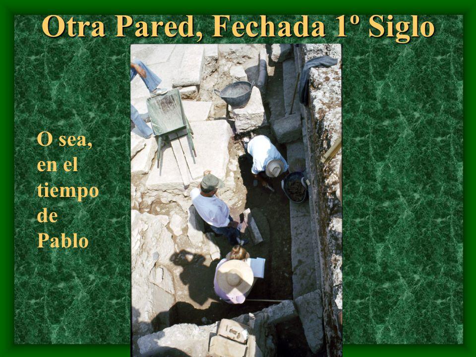 Otra Pared, Fechada 1º Siglo O sea, en el tiempo de Pablo