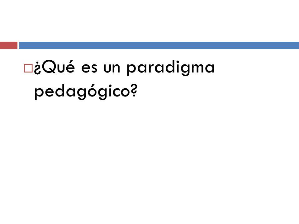¿Qué es un paradigma pedagógico?
