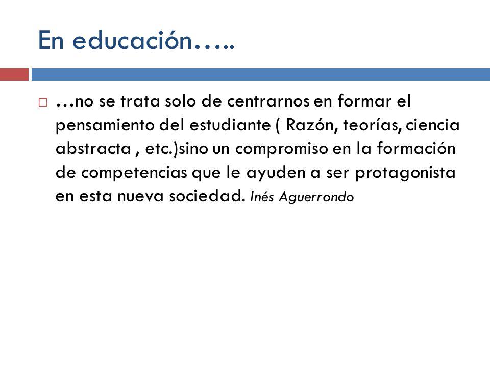 En educación….. …no se trata solo de centrarnos en formar el pensamiento del estudiante ( Razón, teorías, ciencia abstracta, etc.)sino un compromiso e
