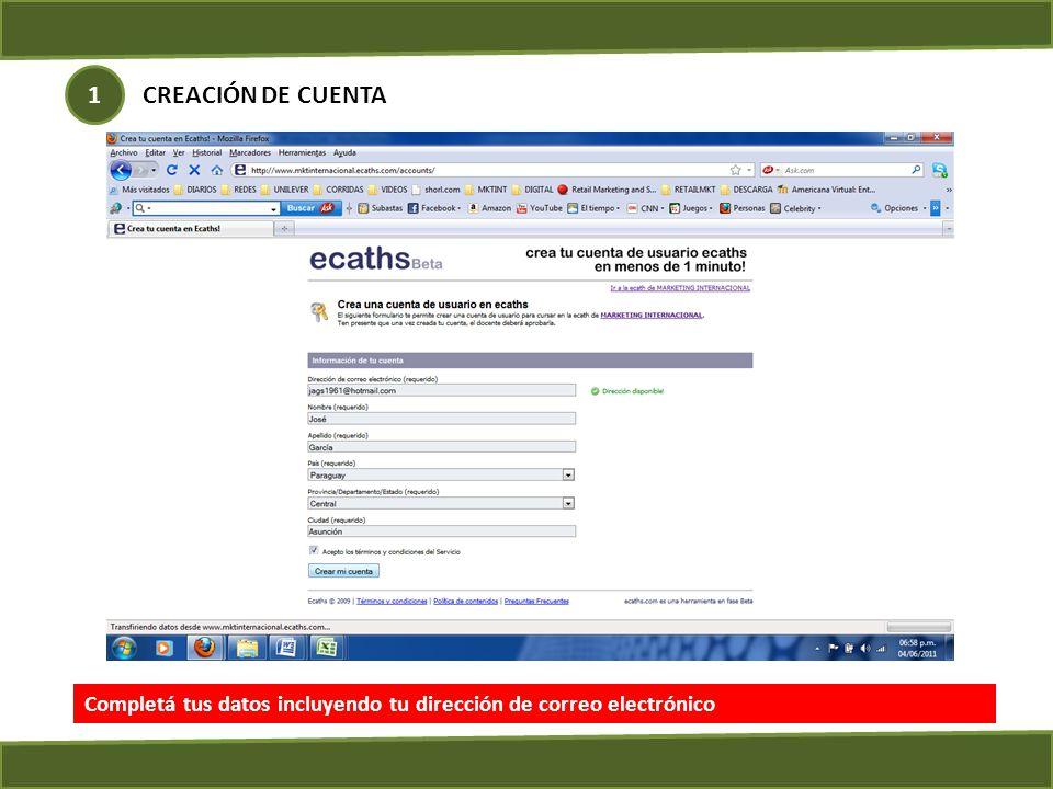 CREACIÓN DE CUENTA 1 Completá tus datos incluyendo tu dirección de correo electrónico