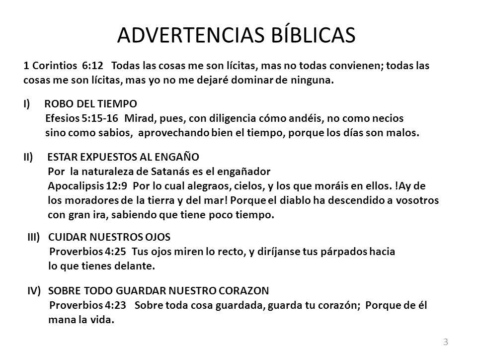 ADVERTENCIAS BÍBLICAS 1 Corintios 6:12 Todas las cosas me son lícitas, mas no todas convienen; todas las cosas me son lícitas, mas yo no me dejaré dominar de ninguna.