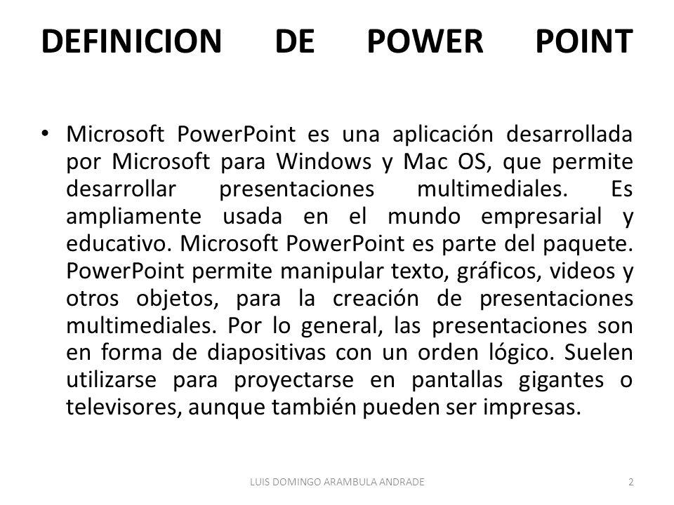 DEFINICION DE POWER POINT Microsoft PowerPoint es una aplicación desarrollada por Microsoft para Windows y Mac OS, que permite desarrollar presentacio