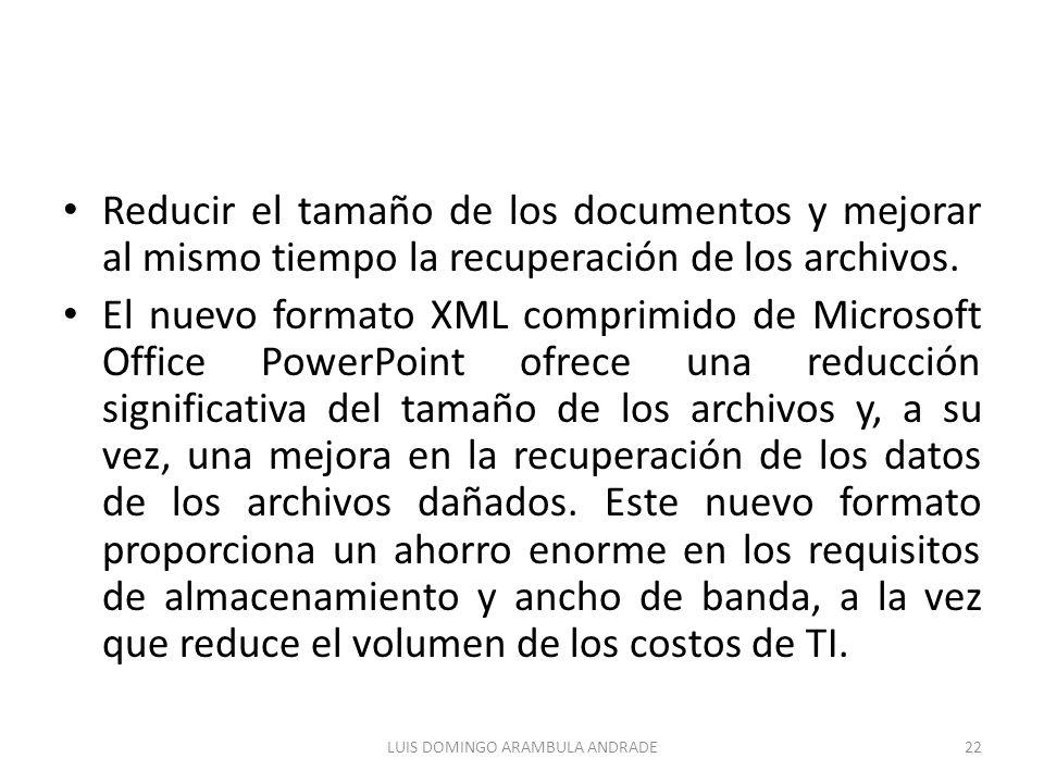 Reducir el tamaño de los documentos y mejorar al mismo tiempo la recuperación de los archivos. El nuevo formato XML comprimido de Microsoft Office Pow