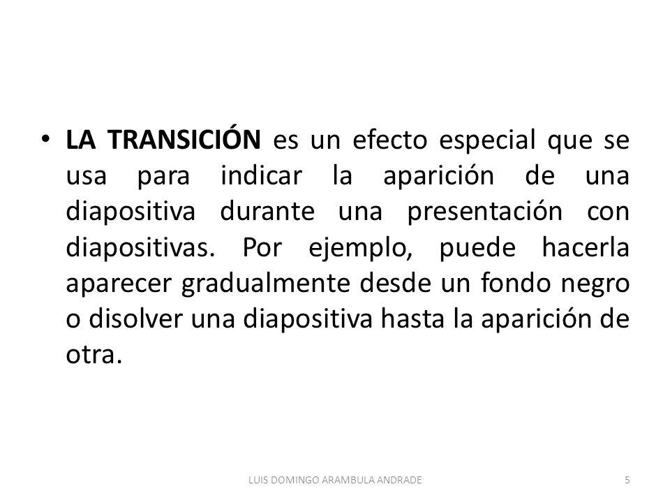 LA TRANSICIÓN es un efecto especial que se usa para indicar la aparición de una diapositiva durante una presentación con diapositivas. Por ejemplo, pu