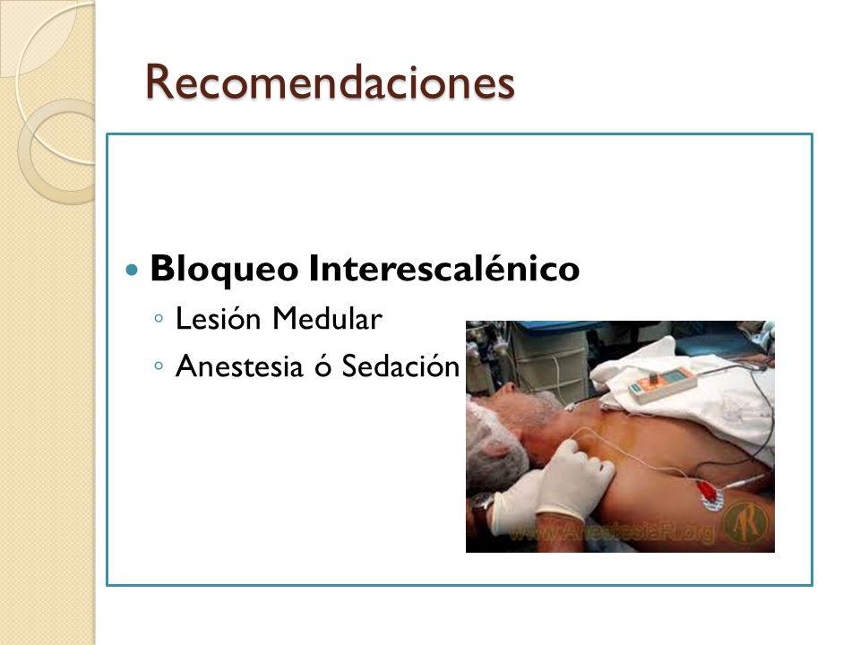Recomendaciones Bloqueo Interescalénico Lesión Medular Anestesia ó Sedación