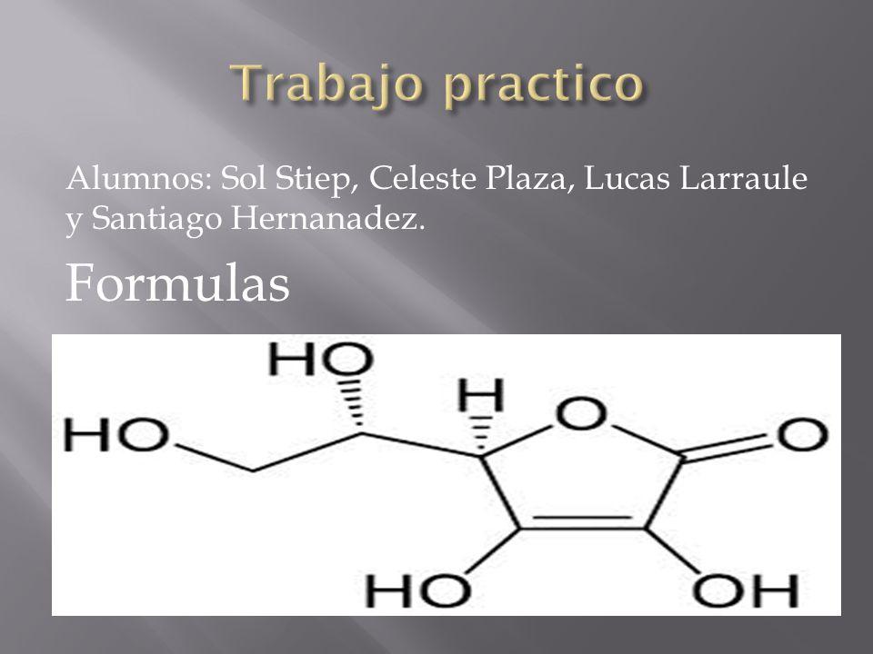Alumnos: Sol Stiep, Celeste Plaza, Lucas Larraule y Santiago Hernanadez. Formulas :