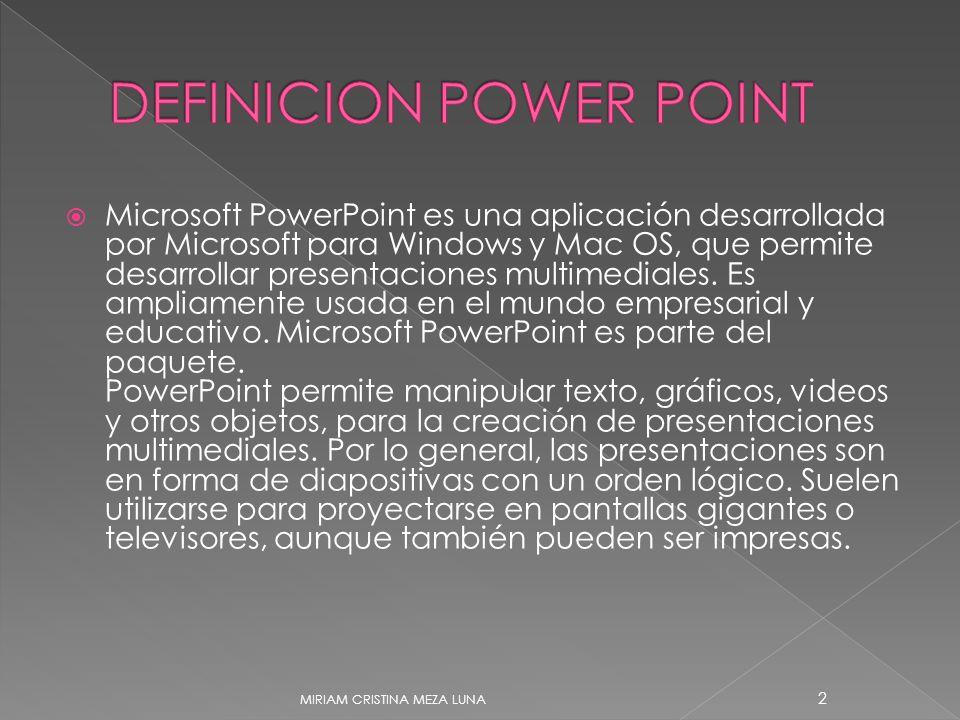 Microsoft PowerPoint es una aplicación desarrollada por Microsoft para Windows y Mac OS, que permite desarrollar presentaciones multimediales. Es ampl