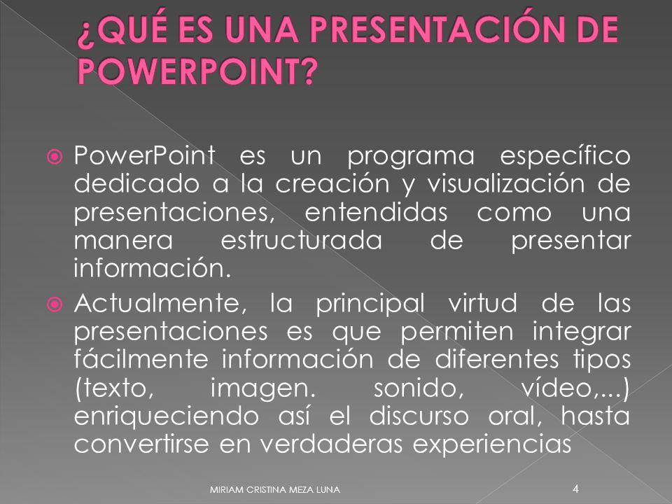 PowerPoint es un programa específico dedicado a la creación y visualización de presentaciones, entendidas como una manera estructurada de presentar in