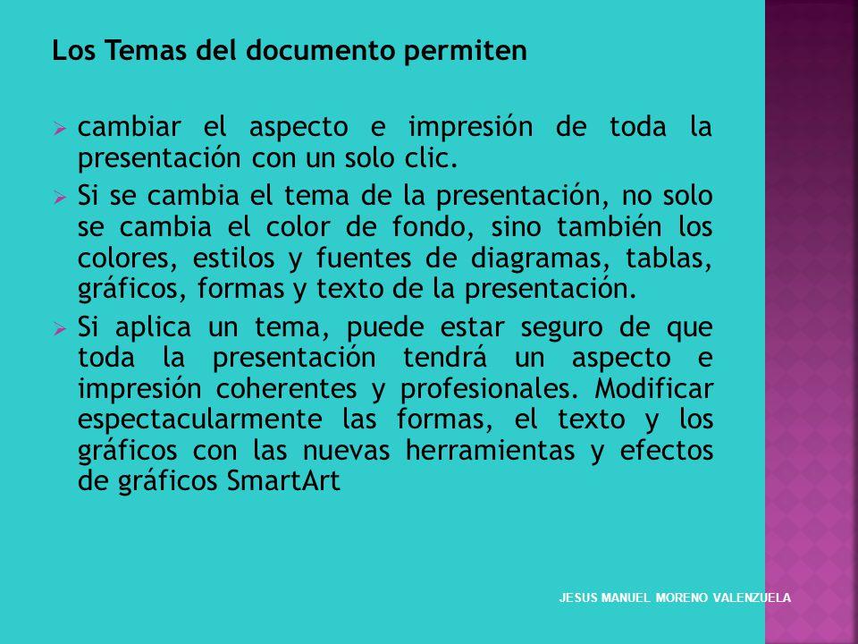 Los Temas del documento permiten cambiar el aspecto e impresión de toda la presentación con un solo clic. Si se cambia el tema de la presentación, no