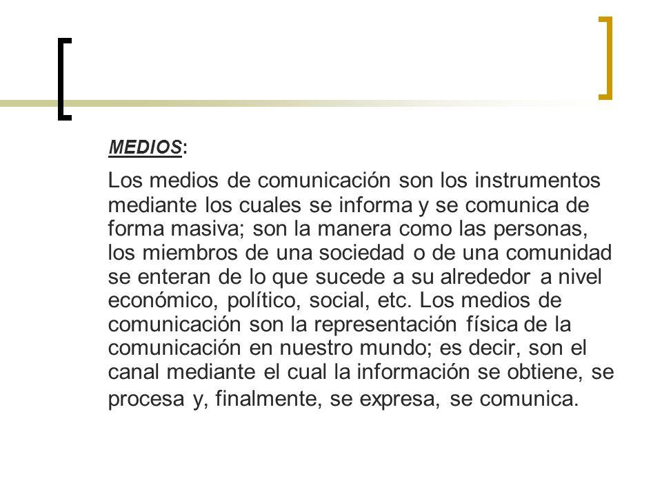 TIPOS DE MEDIOS Medios Masivos: Son aquellos que afectan a un mayor número de personas en un momento dado.