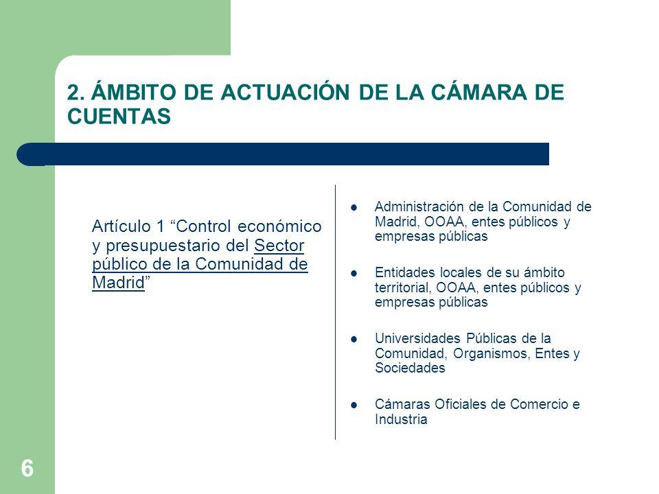 7 2.ÁMBITO DE ACTUACIÓN DE LA CÁMARA DE CUENTAS Artículo 2.2.