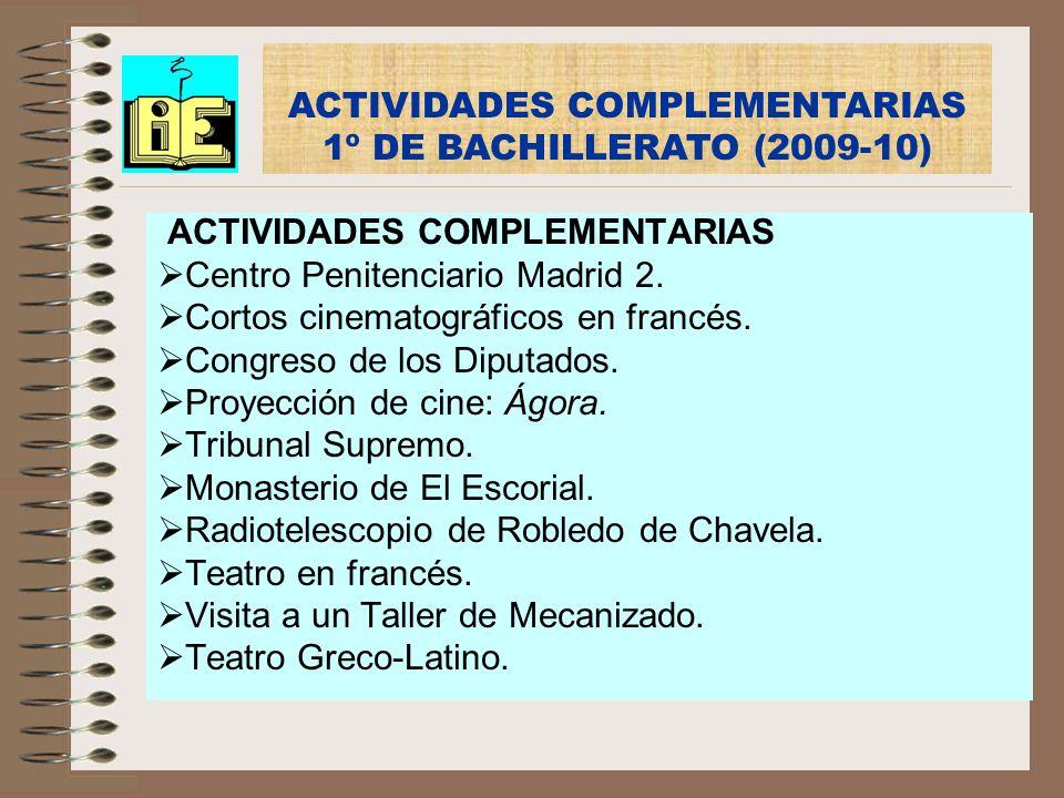 ACTIVIDADES COMPLEMENTARIAS Centro Penitenciario Madrid 2. Cortos cinematográficos en francés. Congreso de los Diputados. Proyección de cine: Ágora. T
