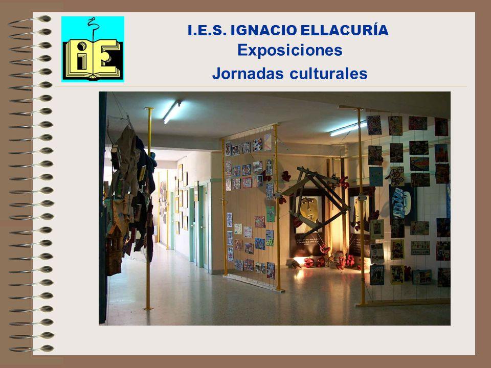 I.E.S. IGNACIO ELLACURÍA Exposiciones Jornadas culturales