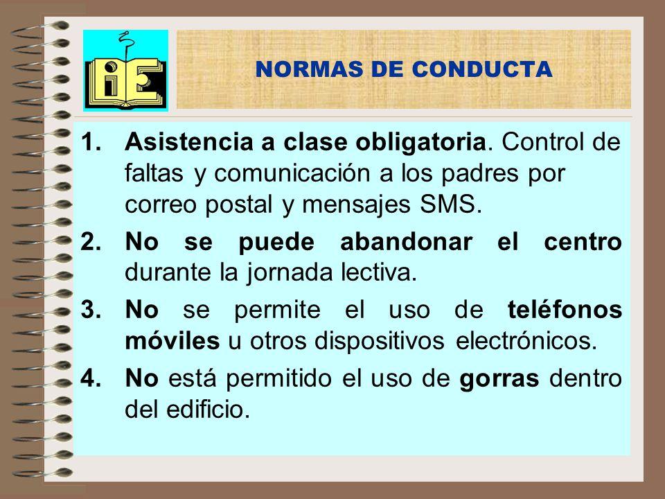 1.Asistencia a clase obligatoria. Control de faltas y comunicación a los padres por correo postal y mensajes SMS. 2.No se puede abandonar el centro du
