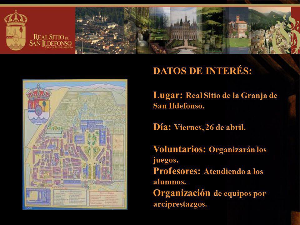 DATOS DE INTERÉS: Lugar: Real Sitio de la Granja de San Ildefonso.